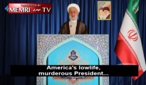 """Iran: Muslim cleric rails against """"America's lowlife, murderous president. We are waiting for Allah to punish him"""""""