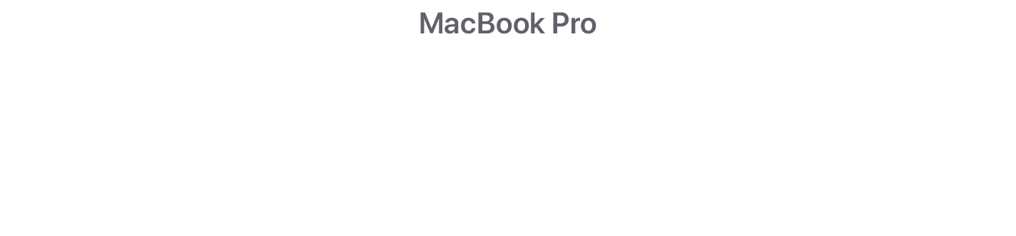 MacBook Pro - Plus puissant. Plus performant. Plus pro.