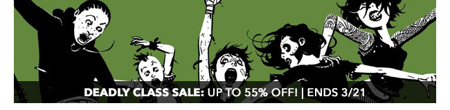 Deadly Class Sale: up to 55% off! | Ends 3/21