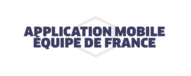 APPLICATION MOBILE EQUIPE DE FRANCE