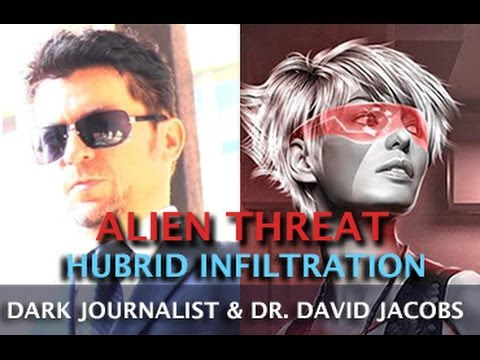 ALIEN THREAT AND HUBRID INFILTRATION - DARK JOURNALIST & DR. DAVID JACOBS  Hqdefault