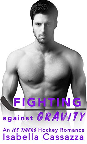 Cover for 'Fighting Against Gravity (An Ice Tigers Hockey Romance Book 2)'