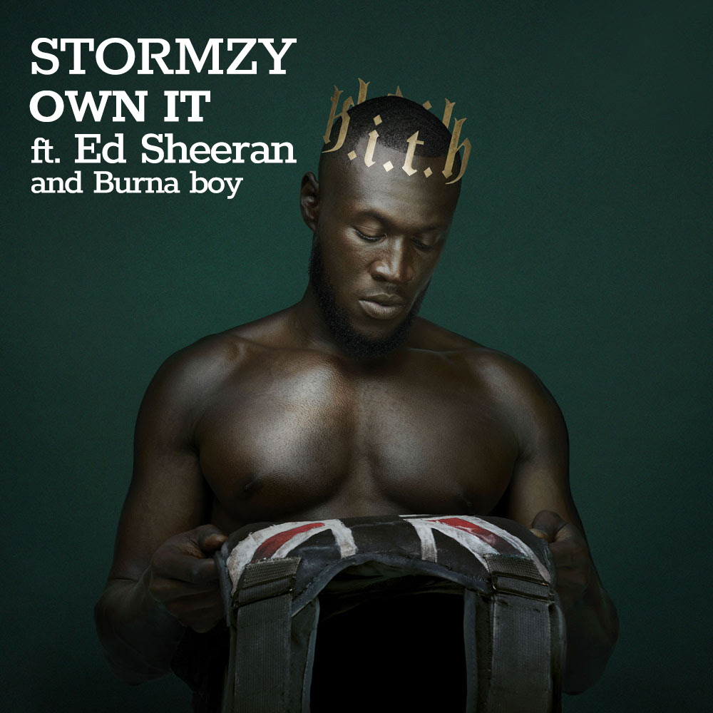 Stormzy - Own it feat Ed Sheeran Burna boy