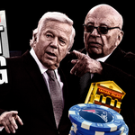 This Is The Story About Robert Kraft's Casino Holdings That Rupert Murdoch's Paper Never Ran