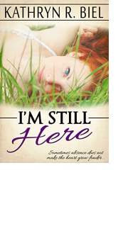 I 8217 m still here by kathryn r biel