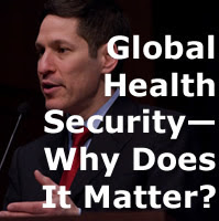 Global Health Security—Why Does It Matter?