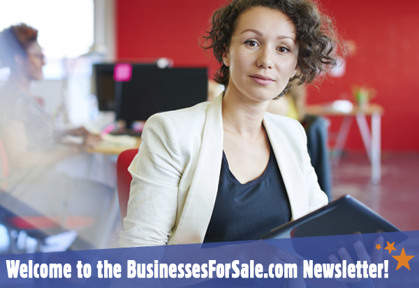 Welcome to the BusinessesForSale.com Newsletter!