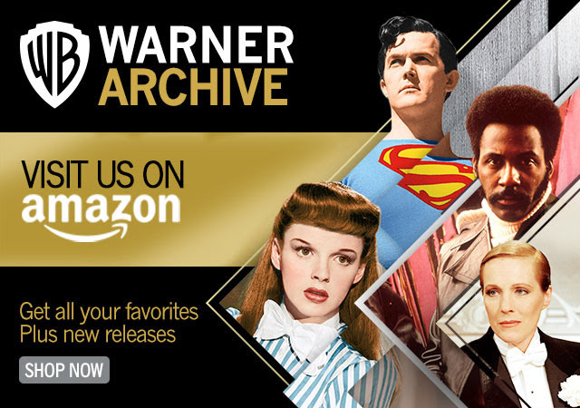 WARNER ARCHIVE - VISIT US ON AMAZON - GET ALL YOUR FAVORITES PLUS NEW RELEASES - SHOP NOW