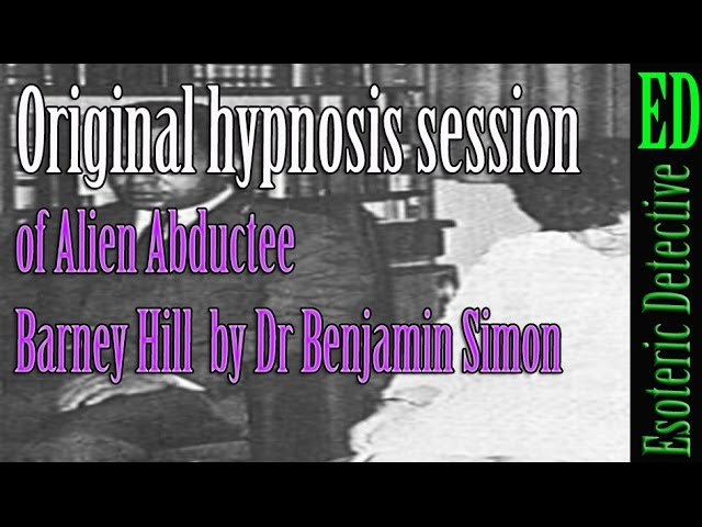 ORIGINAL HYPNOSIS SESSION of ALIEN ABDUCTEE Barney Hill by Dr Benjamin Simon  Sddefault