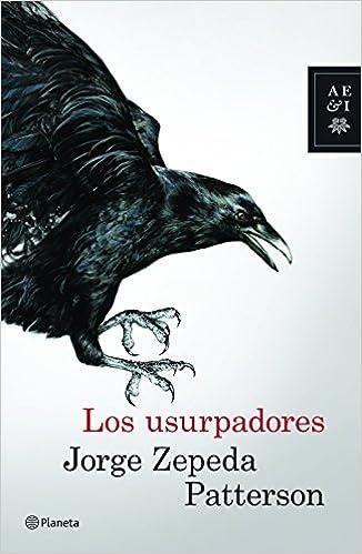 Los usurpadores (Spanish Edition): Zepeda, Jorge: 9786070736667 ...