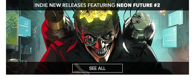 Indie New Releases featuring Neon Future #2 See All