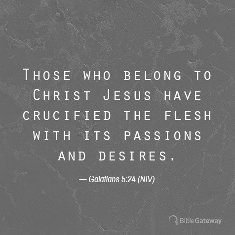 Read Galatians 5:24 on Bible Gateway.