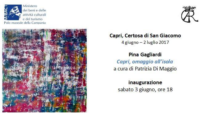 Pina Gagliardi – Capri Omaggio all'isola – a cura di Patrizia Di Maggio – inaugurazione sab. 3 Giugno ore 18. Certosa di San Giacomo