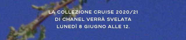 La Collezione Cruise 2020/21 di CHANEL verrà svelata lunedì 8 giugno alle 12.