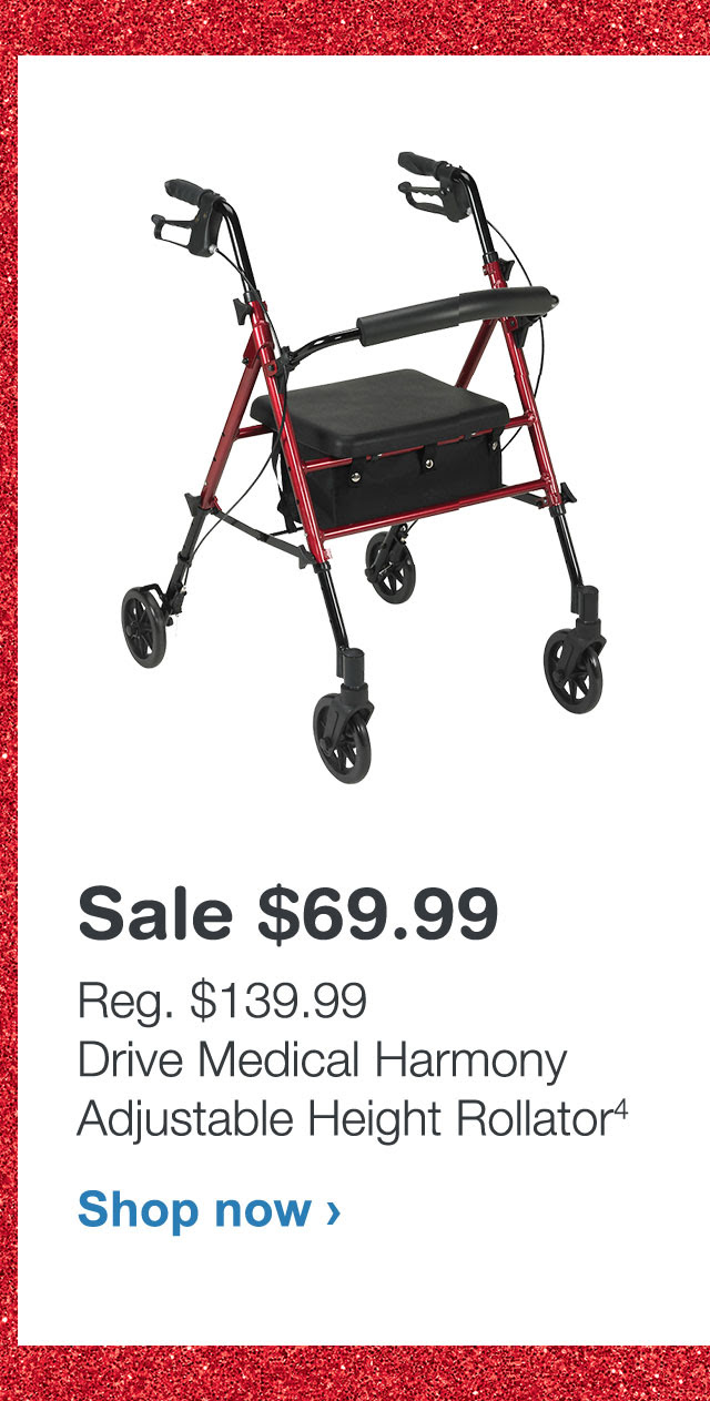 Sale $69.99 - Reg. $139.99 Drive Medical Harmony Adjustable Height Rollator