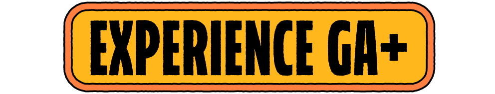 Experience GA+