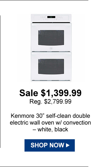 Sale $1,399.99 Reg. $2,799.99 | Kenmore 30in. self-clean double electric wall oven w/ convection - white, black | SHOP NOW