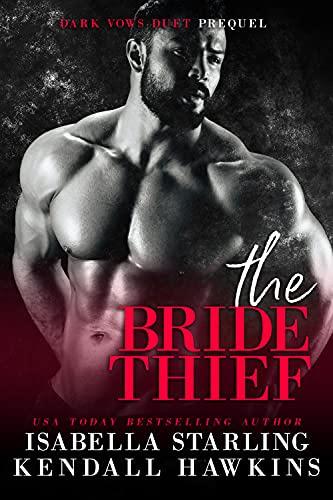 Cover for 'The Bride Thief: Dark Vows Prequel (Dark Vows Duet)'