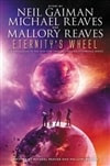 Gaiman, Neil, Reaves, Mallory & Reaves, Michael - Eternity's Wheel (Double-Signed First Edition)