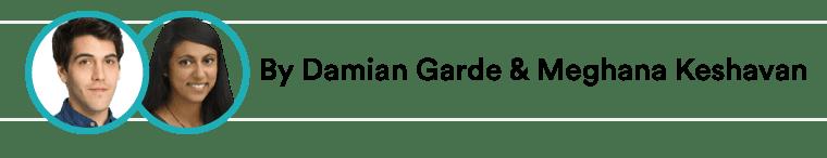 Damian Garde & Meghana Keshavan