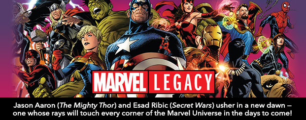 MARVEL LEGACY #1 Jason Aaron (*The Mighty Thor*) and Esad Ribic (*Secret Wars*) usher in a new dawn — one whose rays will touch every corner of the Marvel Universe in the days to come!