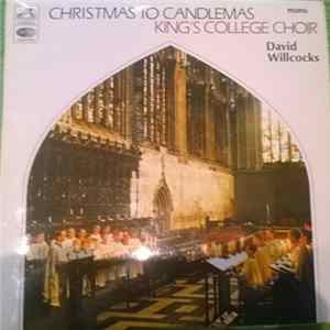 🎼 King's College Choir Conducted By David Willcocks - Christmas To Candlemas Album