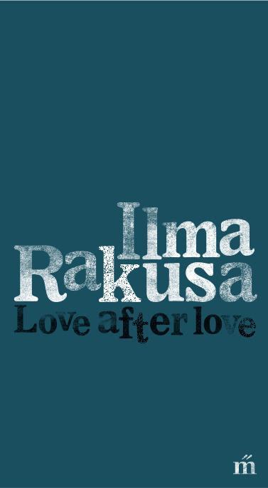 Ilma Rakusa: Love after love