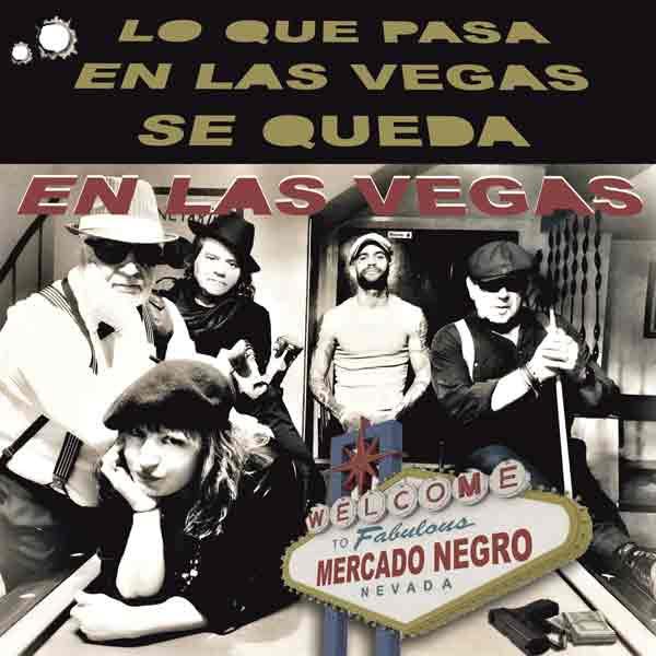 Mercado Negro - ¨¢lbum Lo que pasa en Las Vegas se queda en Las Vegas