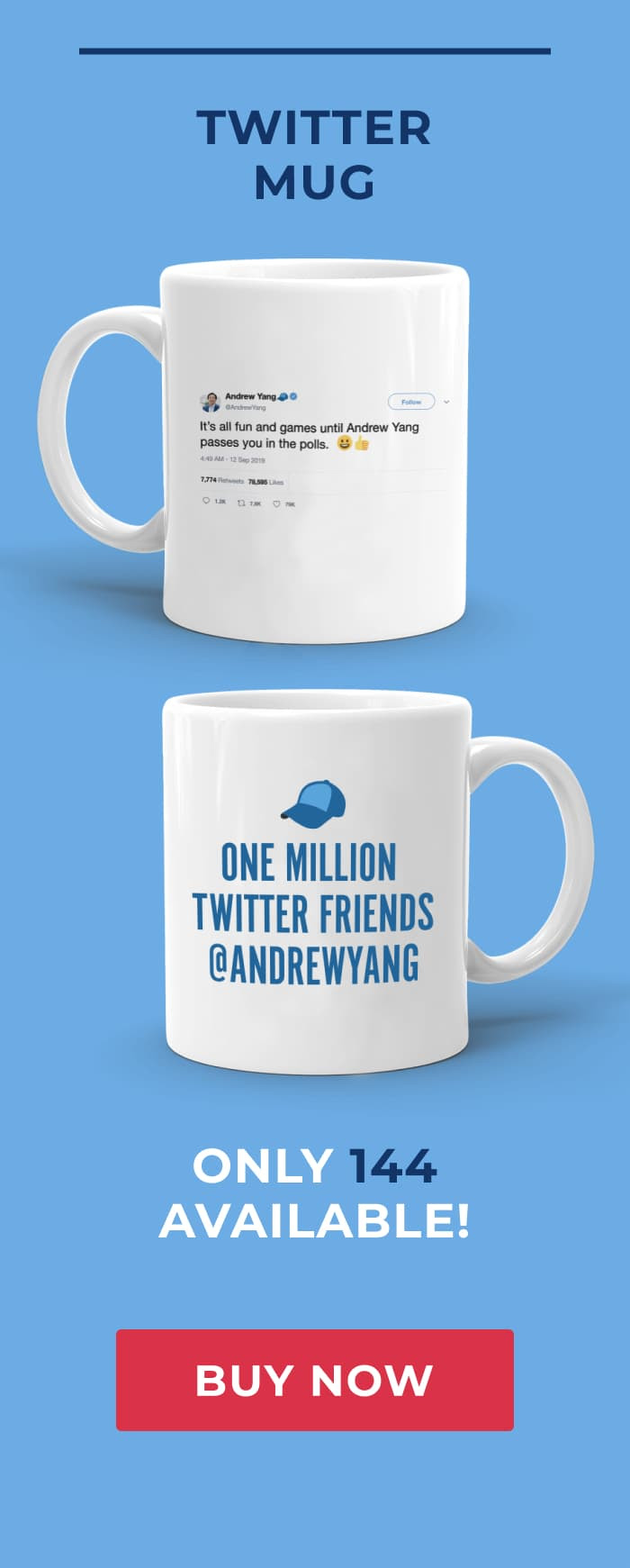 "Twitter Mug with Andrew Yang tweet on one side that says ""It's all fun in games until Andrew Yang passes you in the polls"" The opposite side reads ""One million Twitter friends @AndrewYang"" Only 144 available! Buy now"