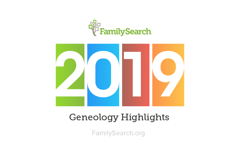 FamilySearch 2019 Genealogy Highlights