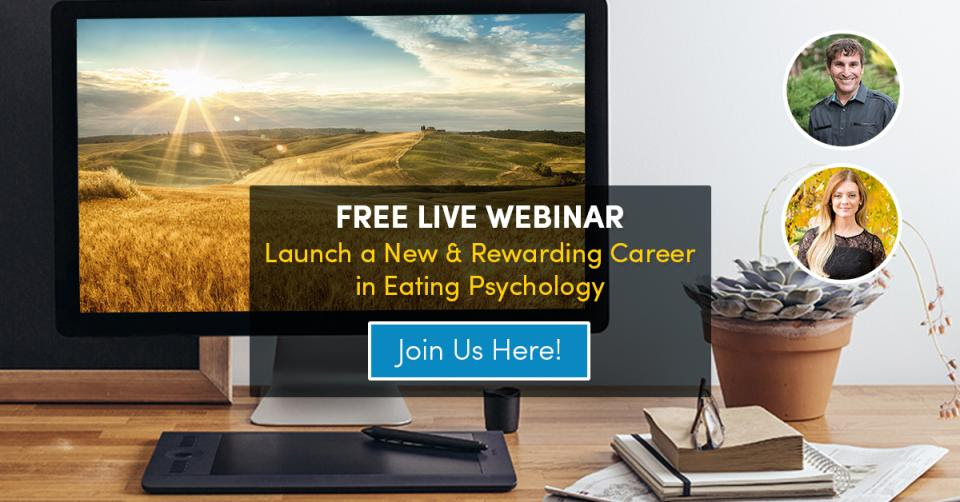 Free Live Webinar: Launch a New & Rewarding Career in Eating Psychology