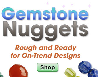 Roughing It with Gemstone Nugg...