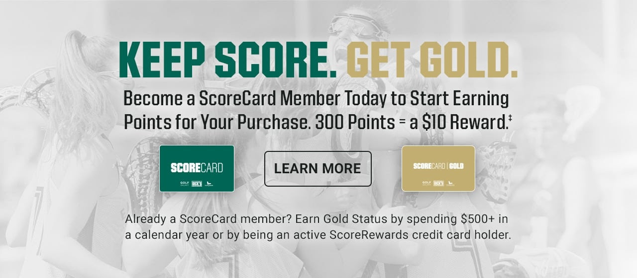 Keep score. Get Gold. Become a Scorecard member today to start earning points for your purchase. 300 Points equals a $10 reward.           Already a scorecard member? Earn Gold status by spending $500+ in a calendar year or by being an active scorerewards credit card holder. Learn more
