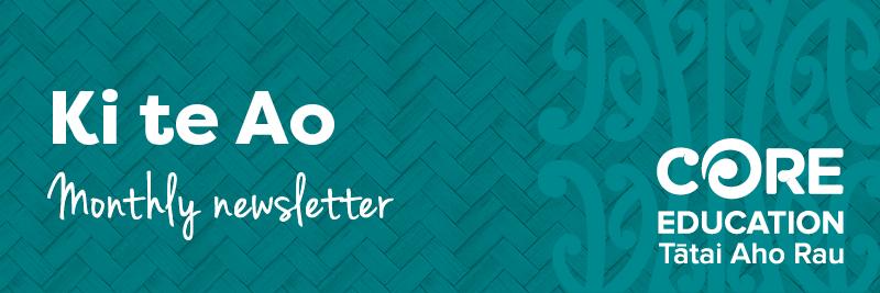 Ki te Ao - monthly newsletter