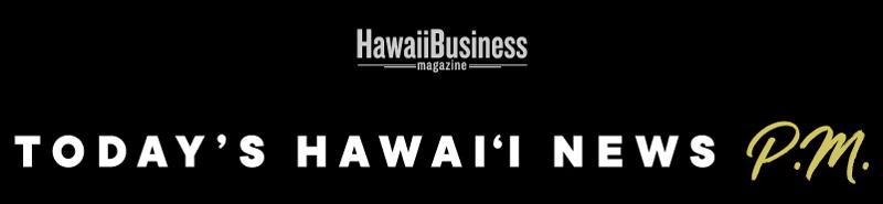 Today's Hawaiʻi News P.M.