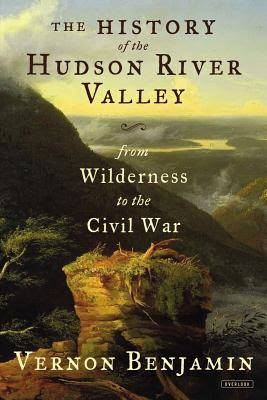history of the hudson river valley by vernon benjamin