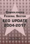 Consolidated Federal Sector EEO Update 2004-2017